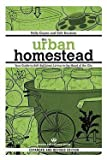 img - for Kelly Coyne: The Urban Homestead : Your Guide to Self-Sufficient Living in the Heart of the City (Paperback - Revised Ed.); 2010 Edition book / textbook / text book