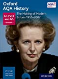 img - for Oxford AQA History for A Level: The Making of Modern Britain 1951-2007 book / textbook / text book