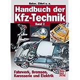 """Handbuch der Kfz-Technik Band 2: Fahrwerk, Bremsen, Karosserie und Elektrikvon """"Balzer  Ehlert u.a."""""""