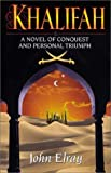 Khalifah - [electronic resource] : a novel of conquest and personal triumph