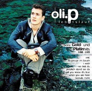 Oli P. - Lebenslauf/Gold & Platin 98-01 - Zortam Music