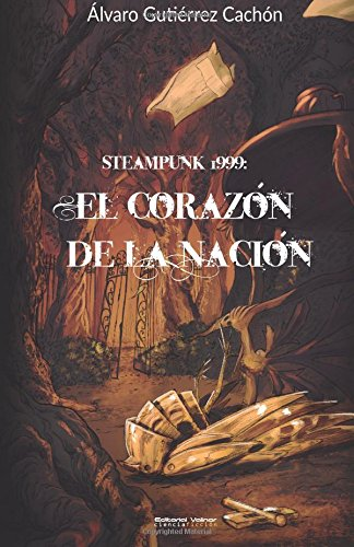 El corazon de la nacion: Steampunk 1999