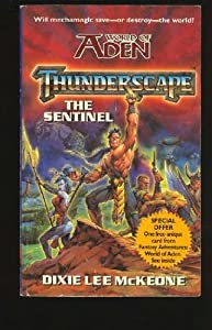 The Sentinel (Thunderscape) (v. 1) by Dixie Lee McKeone