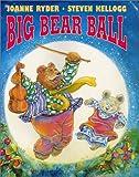 Big Bear Ball (0060279559) by Ryder, Joanne
