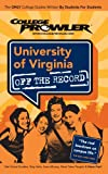 University of Virginia: Off the Record - College Prowler (Off the Record)