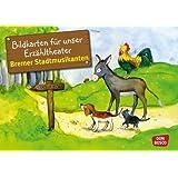 Bildkarten für unser Erzähltheater: Die Bremer Stadtmusikanten: Kamishibai Bildkartenset. Entdecken. Erzählen. Begreifen