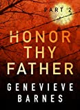 HONOR THY FATHER: Part 2