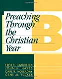img - for Preaching Through the Christian Year: Year B: A Comprehensive Commentary on the Lectionary book / textbook / text book