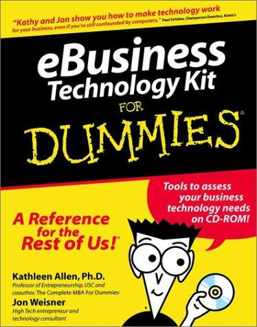 eBusiness Technology Kit For Dummies?, Allen, Kathleen; Weisner, Jon