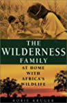 The Wilderness Family: At Home With A...