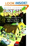 Just Six Guests: First-hand, Encouraging Advice on How to Set Up and Run a Small Bed and Breakfast