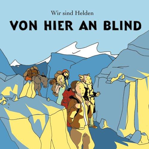 Wir Sind Helden - Von Hier an Blind - Zortam Music