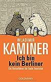 Ich bin kein Berliner: Ein Reiseführer für faule Touristen
