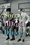 img - for Sorry I Don't Dance: Why Men Refuse to Move by Craig, Maxine Leeds (2013) [Paperback] book / textbook / text book