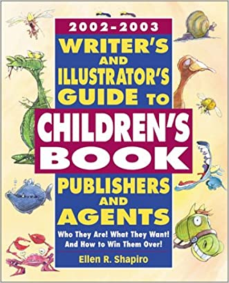 2002 -2003 Writer's & Illustrator's Guide to Children's Book Publishers and Agents written by Ellen R. Shapiro