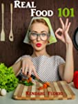 Real Food 101: Traditional Foods, Tra...