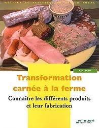 Transformation carn�e � la ferme : Conna�tre les diff�rents produits et leur fabrication par Karine Boutroux
