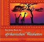 Das kleine Buch der afrikanischen Wei...