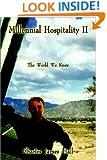 Millennial Hospitality II: The World We Knew
