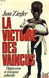 echange, troc Jean Ziegler - La victoire des vaincus