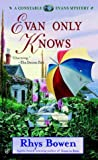 Evan Only Knows (Constable Evans Mysteries) Rhys Bowen