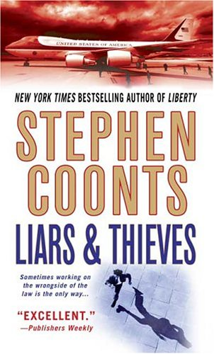 Liars & Thieves: A Novel, Stephen Coonts