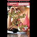 What Doesn't Kill You (       UNABRIDGED) by Virginia DeBerry, Donna Grant Narrated by Virginia DeBerry and Donna Grant