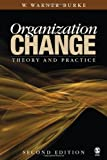 Organization Change: Theory and Practice, Second Edition (Foundations for Organizational Science)