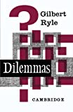 Dilemmas: The Tarner Lectures 1953 (0521091152) by Ryle, Gilbert