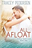 All Afloat: Finding Sweet Love Book 2 (Finding Sweet Love Series)