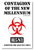 Contagion of the New Millennium: H5N1 - Surviving the Avian Flu Virus