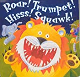 Roar! Trumpet! Hiss! Squawk!
