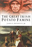 The Great Irish Potato Famine (0750926325) by Donnelly, James S.
