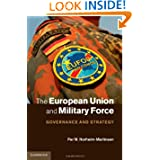The European Union and Military Force: Governance and Strategy