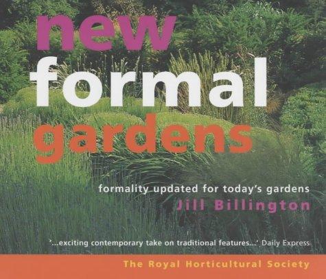 new-formal-gardens-a-modern-approach-to-formal-design-by-jill-billington-2002-04-12