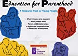 Education for Parenthood: A Resource Pack for Young People