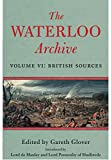 The Waterloo Archive: Volume 6: British Sources