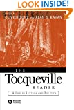 The Tocqueville Reader: A Life in Letters and Politics