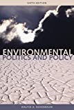 Environmental Politics and Policy (Environmental Politics & Policy) (1568028784) by Walter A. Rosenbaum