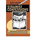 img - for Stalinist Confessions: Messianism and Terror at the Leningrad Communist University (Pitt Series in Russian and East European Studies (Paperback)) (Paperback) - Common book / textbook / text book