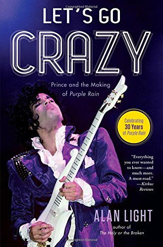 Let's Go Crazy: Prince and the Making of Purple Rain (Die Making compare prices)