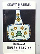 Craft Manual Of Northwest Indian Beading by…