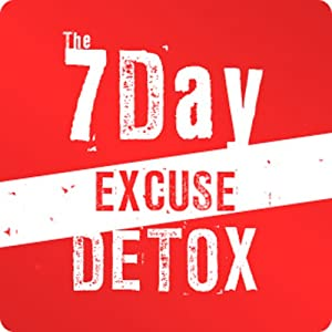 7 Day Excuse Detox! | [Tyler Crandall]