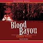 Blood Bayou: A Novel | Karen Young