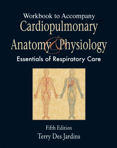 Workbook to Accompany Cardiopulmonary Anatomy and...