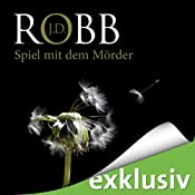 Spiel mit dem Mörder (Eve Dallas 10)   [J. D. Robb]