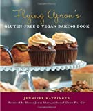 Flying Aprons Gluten-Free & Vegan Baking Book