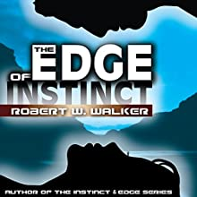 The Edge of Instinct: Instinct, Book and Edge Series, Book 5 (       UNABRIDGED) by Robert W. Walker Narrated by Shelley Lynn Johnson