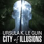 City of Illusions | Ursula K. Le Guin