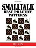 Smalltalk Best Practice Patterns (013476904X) by Beck, Kent